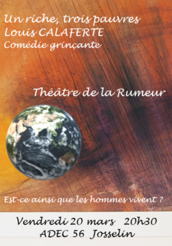 ANNULÉ  - Première   Un riche, trois pauvres @ Théâtre de la Rochette - Maison des Associations